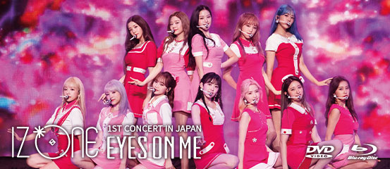 IZ*ONE 1st Concert In Japan - Eyes On Me