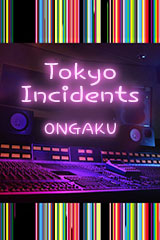 Tokyo Incidents - Ongaku