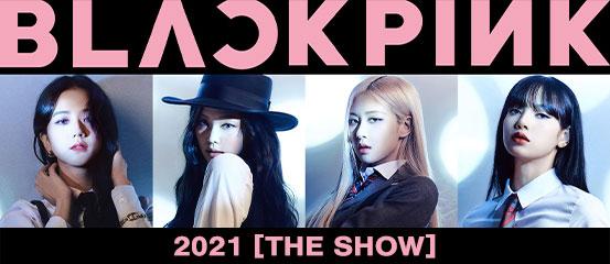 BLACKPINK 2021 [THE SHOW]