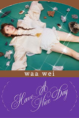 Waa Wei - Have a Nice Day