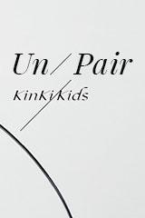 KinKi Kids - Un/Pair