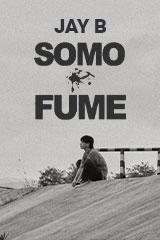 JAY B - SOMO:FUME