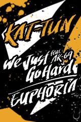KAT-TUN - We Just Go Hard feat. AK-69 / EUPHORIA