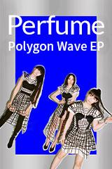 Perfume - Polygon Wave
