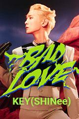 Key - BAD LOVE