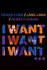 陳奕迅(イーソン・チャン), 郎朗 (ラン・ラン), Renée Fleming - I Want …